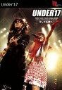【中古】 UNDER17 FIRST LIVE TOUR FINAL「そして伝説へ・・・」 /UNDER17 【中古】afb