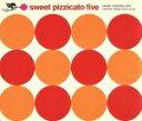 【中古】 sweet pizzicato five /PIZZICATO FIVE 【中古】afb