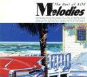Melodies The Best of AOR /(オムニバス),ボビー・コールドウェル,ヴェイパー・トレイルズ,ドナルド・フェイゲン,ボビー・コールドウ afb