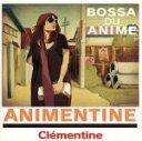 【中古】 アニメンティーヌ〜Bossa Du Anime〜 /クレモンティーヌ,クレモンティーヌ 【中古】afb