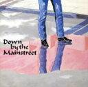 【中古】 DOWN BY THE MAINSTREET /浜...