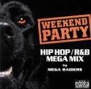 【中古】 WEEKEND PARTY HIPHOP/R&B MEGA MIX by MEGA RAIDERS(CCCD) <CCCD> /(オムニバス) 【中古】afb