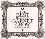 【中古】 The BEST History of GARNET CROW at