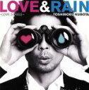 【中古】 LOVE&RAIN〜LOVE SONGS〜(初回生産限定盤)(DVD付) /久保田利伸 【中古】afb