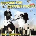 其它 - 【中古】 ECOPUNK FOR CAFFEINE PEOPLE /(オムニバス) 【中古】afb