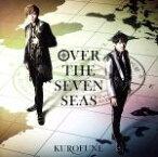 【中古】 5次元アイドル応援プロジェクト『ドリフェス!R』「OVER THE SEVEN SEAS」 /KUROFUNE 【中古】afb