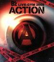【中古】 B'z LIVE−GYM 2008−ACTION−(Blu−ray Disc) /B'z 【中古】afb