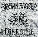 楽天ブックオフオンライン楽天市場店【中古】 FAKE STYLE /BROWN BAGGER 【中古】afb
