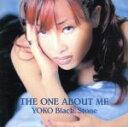 【中古】 THE ONE ABOUT ME /YOKO Black.Stone 【中古】afb