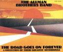 【中古】 The Road Goes On Forever A Collection Of Their Greatest Recordings(オールマン ブラ 【中古】afb