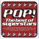 【中古】 POP! The Best of Superstars /(オムニバス),アヴリル・ラヴィーン,バックストリート・ボーイズ,ブリトニー・スピアーズ,イン・シ 【中古】afb