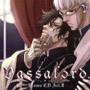 【中古】 ドラマCD Vassalord. Act.II /...
