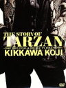 【中古】 THE STORY OF TARZAN〜2007 TOUR FINAL & DOUBLE TV DOCUMENTS〜 /吉川晃司 【中古】afb