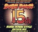 楽天ブックオフオンライン楽天市場店【中古】 BURN DOWN 15th ANNIVERSARY BURN DOWN STYLE ANTHEM MIX /BURN DOWN 【中古】afb