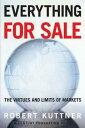 楽天ブックサプライ送料無料【中古】Everything for Sale: The Virtues and Limits of Markets