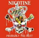 CD, DVD, 樂器 - PROBABLY THE BEST/NICOTINE