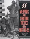 WEAPONS and FIGHTING TACTICS of the WAFFEN−SS 武装親衛隊の装備・戦術/スティーブン...