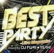 BEST PARTY−Ultra Megamix−mixed by DJ FUMI★YEAH!/オムニバス【後払いOK】【2500円以上送料無料】