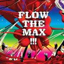 FLOW THE MAX!!!/FLOW【2500円以上送料無料】