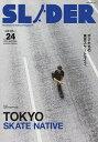 SLIDER Skateboard Culture Magazine Vol.24(2015.AUTUMN)【2500円以上送料無料】