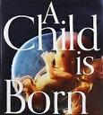 A Child is Born赤ちゃんの誕生/レナルト・ニルソン/ラーシュ・ハンベルイェル/楠田聡【2500円以上送料無料】