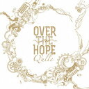 OVER THE HOPE(通常盤)/Q'ulle【2500円以上送料無料】