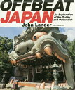 OFFBEAT JAPAN An Exploration of the Quirky and Outlandish/JohnLander【2