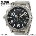 【送料無料】【あす楽】ニクソン NIXON 51-30 CHRONO フィフティーワンサーティー クロノ 腕時計 A083-000 メンズ Mens クロノグラフ ウォッチ 時計 うでどけい 5130 A083000