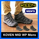 キーン コーヴェン ミッド WP メンズ 【送料無料】 KEEN Koven Mid WP Mens 靴 シューズ トレッキング クライミング 登山 岩場 低山 ハ..