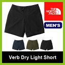 【30%OFF】ノースフェイス バーブドライライトショーツ 【送料無料】 【正規品】THE NORTH FACE ショートパンツ ドライ 男性 メンズ Verb Dry Short