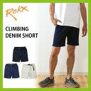 【30%OFF】ROKX ロックス クライミングデニムショーツ メンズ クライミング デニム ショーツ ショートパンツ パンツ 半ズボン 短パン ..