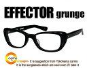 EFFECTOR grunge【送料無料】エフェクター グランジ effector 眼鏡