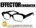 EFFECTOR enhancer【送料無料】エフェクター エンハンサー メガネ