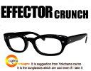 EFFECTOR CRUNCH【送料無料】エフェクター 眼鏡 クランチ メガネ