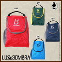 LUZ e SOMBRA/LUZeSOMBRA【ルースイソンブラ】MALTIFARIOUS BAG〈サッカー フットサル〉L1511708