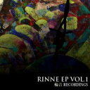 Artist Name: Ra Line - 輪音 RECORDINGS / RINNE EP VOL.1