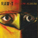RAW-T / YELLOW ALBUM