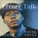 Artist Name: Ya Line - YOUNG FREEZ & DJ RYO / FREEZY TALK