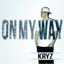 Artist Name: Ka Line - KRYZ / On My Way