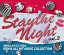 其它 - 【¥↓】 DJ YOGA / STAY THE NIGHT Vol.3