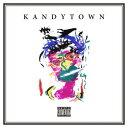 KANDYTOWN / KANDYTOWN [通常盤]