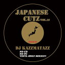 DJ KAZZMATAZZ / JAPANESE CUTZ VOL.10