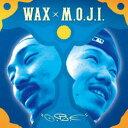 艺人名: Wa行 - 【¥↓】 WAX × M.O.J.I. / O.R.E