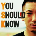 YSK / YOU SHOULD KNOW