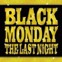 V.A / BLACK MONDAY THE LAST NIGHT