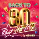 DJ KEN-BO / BACK TO 80's BEST HIT MIX