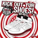 KICK OUT YUH SHOES! / RACY BULLET MIX vol.5