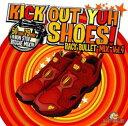 KICK OUT YUH SHOES! / RACY BULLET MIX vol.4