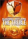 2000 鹿島アントラーズ3冠制覇への軌跡 THE TREBLE