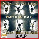 B.A.P ビーエイピー 4th MINI アルバム 限定版『MATRIX SPECIAL』 [ミニポスター2種+ MD5種オンパック] 4th mini Album SPECIAL/bapカ..